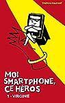 Moi smartphone, ce héros, tome 1 : Virginie par Palpant