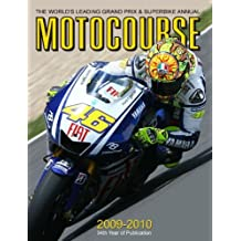 Motocourse Annual 2009-2010: The World's Leading Grand Prix and Superbike Annual