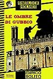 Sherlock Holmes e le ombre di Gubbio (Gli apocrifi)