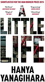 A Little Life: Shortlisted for the Man Booker Prize 2015 (Picador Collection Book 5)