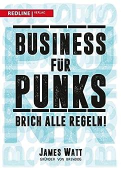 Business für Punks: Brich alle Regeln