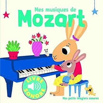 Mes Musiques de Mozart (Livre Sonore)