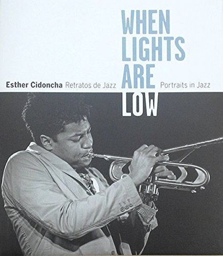 When Lights Are Low. Retratos De Jazz (Libros de Autor) por Esther Cidoncha