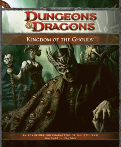 Kingdom of the Ghouls: Adventure E2 for 4th Edition Dungeons & Dragons by Bruce R. Cordell (June 16,2009)
