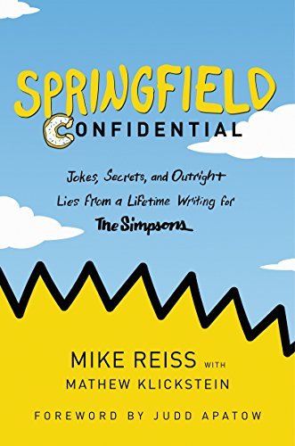 Springfield Confidential: Jokes, Secrets, and Outright Lies from a Lifetime Writing for The Simpsons (English Edition)