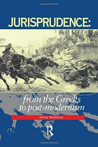 Jurisprudence: From The Greeks To Post-Modernity by Wayne Morrison (1995-12-12)