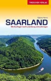 Reiseführer Saarland: Mit Ausflügen nach Luxemburg und Lothringen (Trescher-Reihe Reisen)