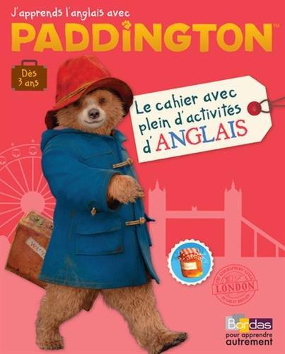 Paddington - Le cahier avec plein d'activits d'anglais - 96 pages de jeux varis - Ds 3 ans