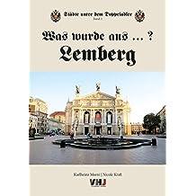 Was wurde aus...? Lemberg: Städte unter dem Doppeladler