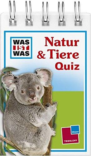 Was ist was Quizblock: Natur & Tiere: 120 Fragen und Antworten! Mit Spielanleitung und Punktewertung (WAS IST WAS - Quizblöcke)