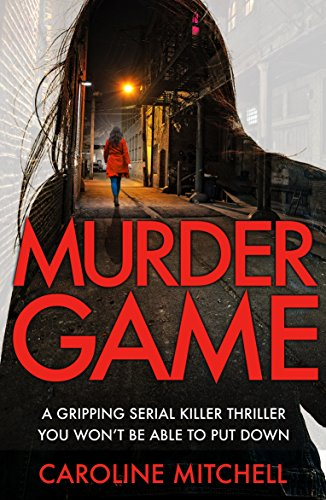 Murder Game: A gripping serial killer thriller you won't be able to put down (Detective Ruby Preston Crime Thriller Series Book 3) by [Mitchell, Caroline]
