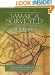 Jamaica Surveyed: Plantation Maps and...