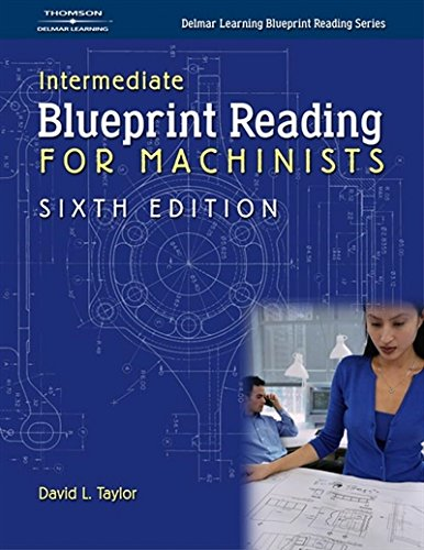 Intermediate Blueprint Reading For Machinists (Delmar Learning Blueprint Reading)