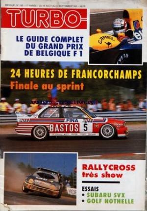 TURBO [No 195] du 15/08/1992 - GUIDE COMPLET DU GRAND PRIX DE BELGIQUE F1 - 24 HEURES DE FRANCORCHAMPS - RALLYCROSS TRES SHOW - SUBARU SVX - GOLF NOTHELLE