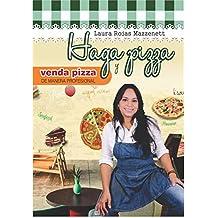 HAGA PIZZA VENDA PIZZA: DE MANERA PROFESIONAL (Spanish Edition)