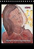 Köpfe 2017 Hanna Schwingenheuer (Tischkalender 2017 DIN A5 hoch): Acrylbilder der Düsseldorfer Künstlerin Hanna Schwingenheuer aus dem fortlaufenden ... (Monatskalender, 14 Seiten) (CALVENDO Kunst)