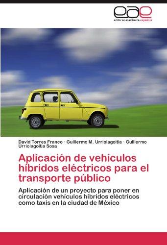 Aplicacion de Vehiculos Hibridos Electricos Para El Transporte Publico por David Torres Franco