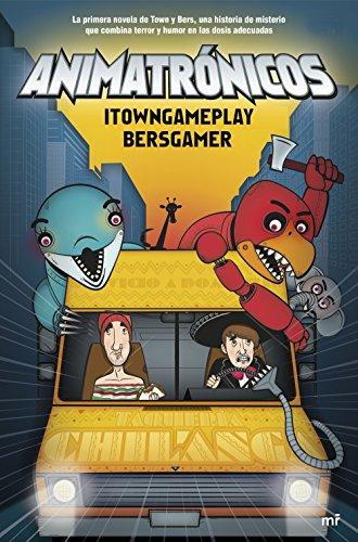 Animatrónicos por Itowngameplay