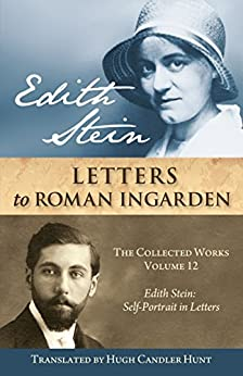 Edith Stein Letters to Roman Ingarden: Edith Stein Self-Portrait in Letters (The Collected Works of Edith Stein Book 12) (English Edition) par [Stein, Edith]