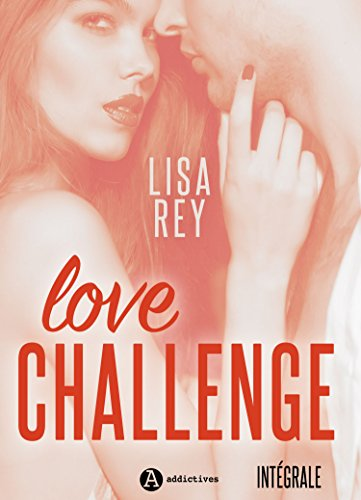 Love Challenge – Intégrale par [Rey, Lisa ]