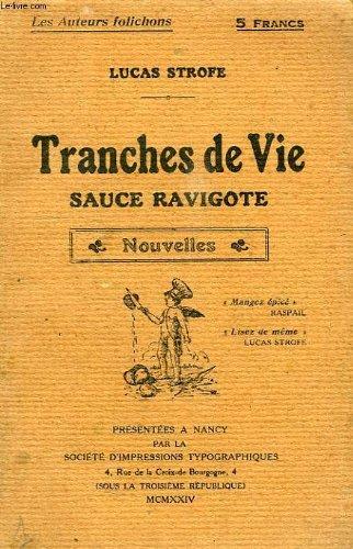 TRANCHES DE VIE, SAUCE RAVIGOTE PDF Books
