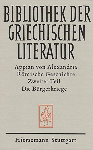 Römische Geschichte: Die Bürgerkriege (Bibliothek der griechischen Literatur)
