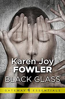 Black Glass by [Fowler, Karen Joy]