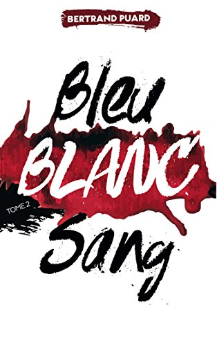 La trilogie Bleu Blanc Sang - Tome 2 - Blanc par Bertrand Puard