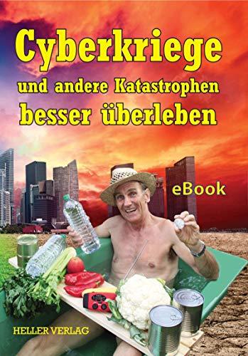 Buchseite und Rezensionen zu 'Cyberkriege und andere Katastrophen besser überleben: Das kleine Krisenhandbuch' von Klaus Heller