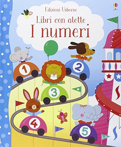 I numeri. Libri con alette. Ediz. illustrata