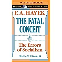The Fatal Conceit: The Errors of Socialism by F. A. Hayek (2015-06-09)