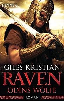 Raven - Odins Wölfe: Roman (Raven-Serie 3) von [Kristian, Giles]