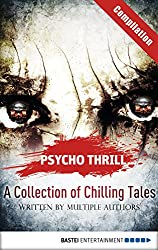 Psycho Thrill - A Collection of Chilling Tales: Compilation (English Edition)