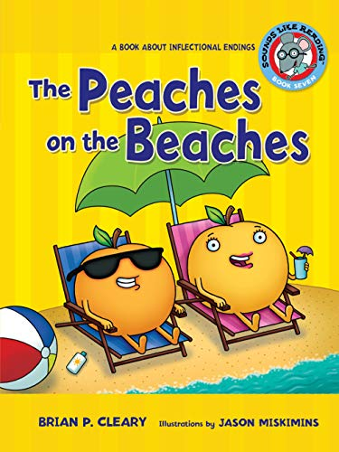 #7 the Peaches on the Beaches: A Book about Inflectional Endings (Sounds Like Reading)