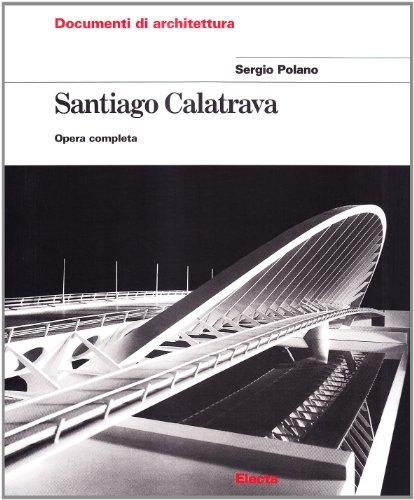 Santiago Calatrava. Opera completa