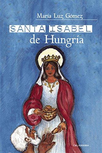 Santa Isabel de Hungría por María Luz Gómez