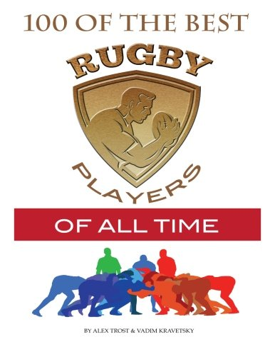 100 of the Best Rugby Players of All Time por Alex Trost