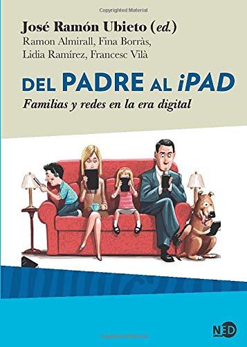 Del Padre Al Ipad: Familias y redes en la era digital: 2036 (Síntomas Contemporáneos)