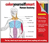 Color Yourself Smart: Human Anatomy [With Pencil Sharpener and 8 Colored Pencils and Eraser]