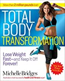 Total Body Transformation: Lose Weight Fast - And Keep It Off Forever!