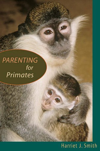 Parenting for Primates by Harriet J Smith (2006-02-03)