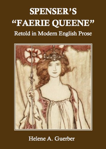 spensers-faerie-queene-retold-in-modern-english-prose-annotated