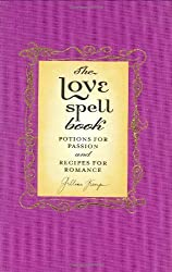 The Love Spell Book: Potions For Passion And Recipes For Romance by Gillian Kemp (2003-06-19)