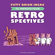 Fifty Quick Ideas To Improve Your Retrospectives by Tom Roden (2015-11-01)