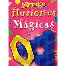 Ilusiones Magicas: Juegos y Trucos Para Sorprender A Tus Amigos (Minimagia)