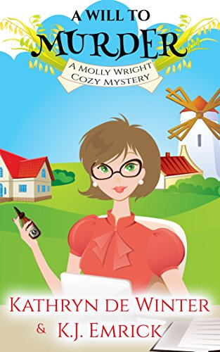 A Will To Murder A Molly Wright Cozy Mystery Book 1 Ebook Kathryn