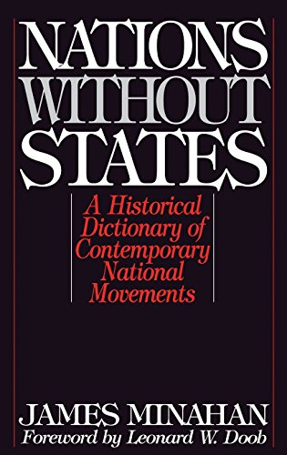Nations Without States: A Historical Dictionary of Contemporary National Movements (Studies in Historiography; 3)