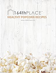 Healthy Popcorn Recipes: By 164th Place