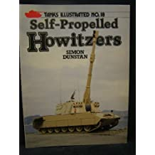 Self-propelled Howitzers (Tanks Illustrated) by Simon Dunstan (1988-07-07)