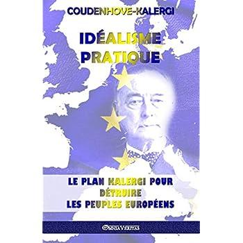 Idéalisme Pratique: Le Plan Kalergi Pour Détruire Les Peuples Européens